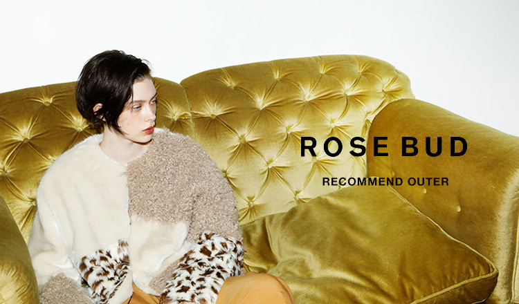 ROSE BUD -RECOMMEND OUTER-