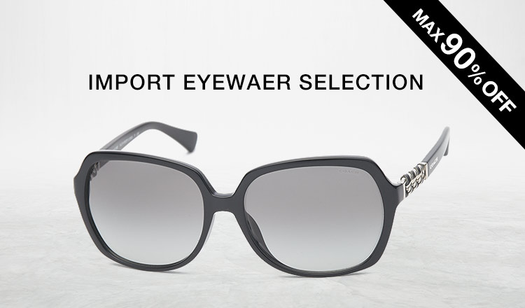 IMPORT EYEWAER SELECTION